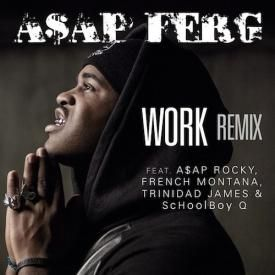 ASAP Ferg Ft ASAP Rocky, French Montana, Trinidad James & Schoolboy Q – Work (Remix)
