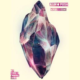 Audio Push - Mama's Gems Cover Art