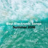 Best Electronic Songs - Summer 2016