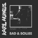 Audiomack Electronic - Bad & Boujee (Karl Hungus Remix) Cover Art
