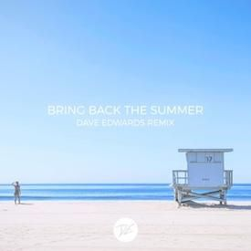 Bring Back The Summer (Dave Edwards Remix)