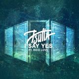 Audiomack Electronic - I Say Yes Feat. Rico Love Cover Art