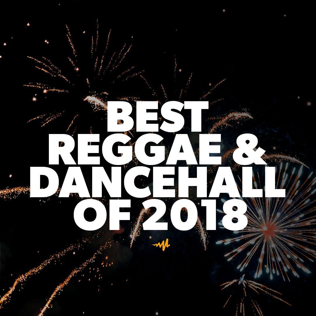 Best Reggae & Dancehall of 2018 a playlist by Audiomack Reggae