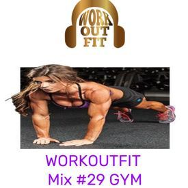 WORKOUTFIT Mix #29 Gym