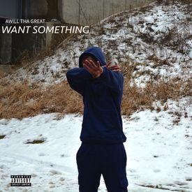 Want Something (Prod. Classixs)