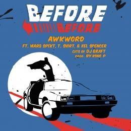 AWKWORD - Before Before ft. MarQ Spekt, T. Shirt & Kel Spencer [Clean] Cover Art