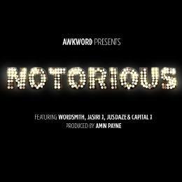 AWKWORD - Notorious ft. Wordsmith, Jasiri X, Jus Daze & Capital X [Clean] Cover Art