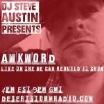 AWKWORD - Desert Storm Radio's DJ Steve Austin Interviews #ProtestMusic Emcee AWKWORD Cover Art