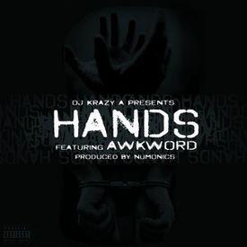 Hands [prod. by Numonics | pres. by DJ Krazy A]