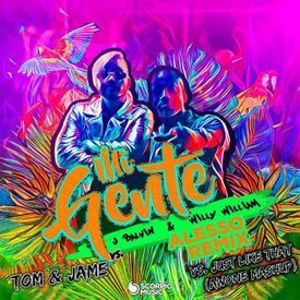 J Balvin & Willy William vs. Tom & Jame - Mi Gente (Alesso Remix) vs. Just