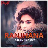 AYK - RANJHANA (DREAM PROJECT) Cover Art
