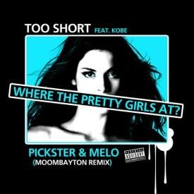 Where All My Pretty Girls At (Pickster & Melo Moombayton Remix)