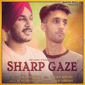 Sharp gaze Sukh Sandhu ft. Rocky nagra