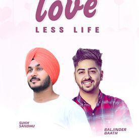 LOVE LESS LIFE :- Sukh Sandhu ft . Baath0015