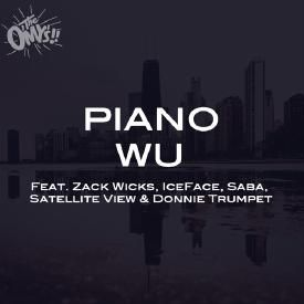 Piano Wu (feat. Donnie Trumpet, Saba, Zack Wicks, IceFace & Satellite View)