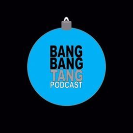 """Episode 21 - """"A Bangy Bangy Tangy Christmas"""""""