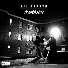 Lil Berete - Northside