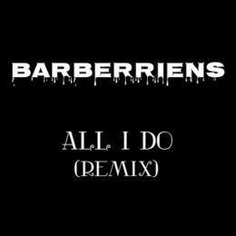 BarBerriens - All I Do Remiiix Cover Art