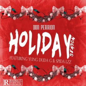 Don Perrion °Holiday Season° f/ @Yung_Duda_G x Spida Lzz