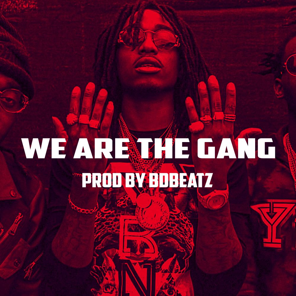 Beat - We are the gang mp3 by Migos Type Beat 2018
