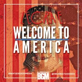Welcome To America [Beat Goddess Remix]