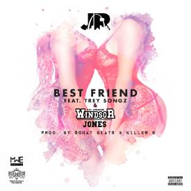 Best Friend Feat Trey Songz x Windsor Jones