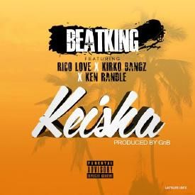 Keisha - Beatking, Rico Love, Kirko Bangz, Ken Randle (dirty)