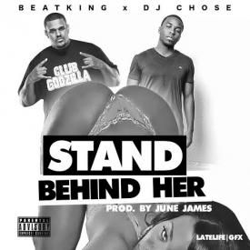 Stand Behind Her - Beatking, Dj Chose (Produced by June James)
