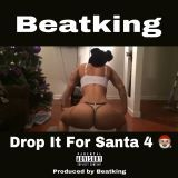 BEATKING - Drop It For Santa 4 (dirty) Cover Art