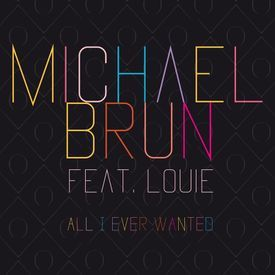 Michael brun-ft.Louie-All I ever wanted