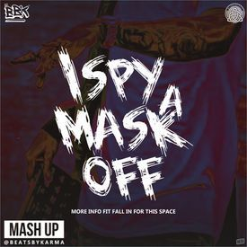 I SPY A MASK OFF (Prod. By BEATSBYKARMA)