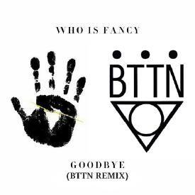 """GOODBYE"" (BTTN REMIX)"