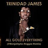 Benja Styles - 2013 Throwback:  All Gold Everything (Benja Styles Reggae Remix) clean Cover Art