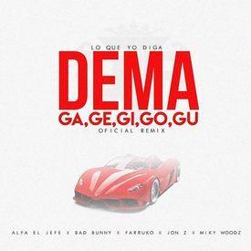 Lo Que Yo Diga (Dema Ga,Ge,Gi,Go,Gu Remix)
