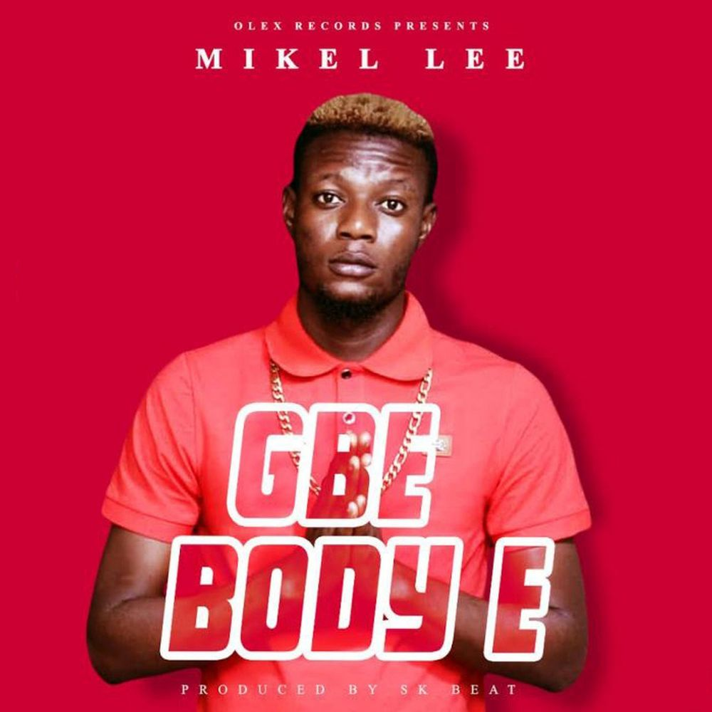 Mikel Lee - Gbe Body E uploaded by Best Music Official - Listen