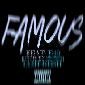 IamFresh - Famous (Feat.E40) (Produced. by Raw Smoov)