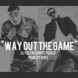 Clyde Carson ft. P Child - Way Out The Game (Prod. By Rob-E) [New 2013] (BestInTheWestRap)