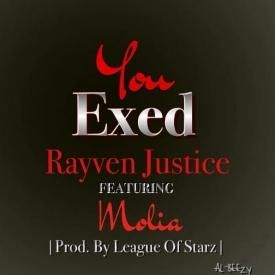 Rayven Justice ft. Molia - You Exed (Prod. By League Of Starz) [New 2013] (BestInTheWestRap)