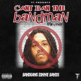 Can't Ban The Bandman (Raw&Uncut)