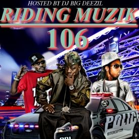DJ Big Deezil - Riding Muzik 106 Cover Art