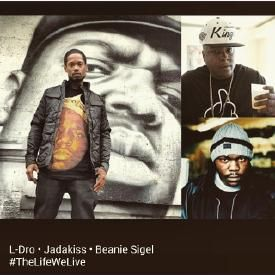 L Dro feat Jadakiss & Beanie Sigel -The Life We Live MIX