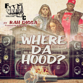 Fist Coalition feat Rah Digga -Where Da Hood