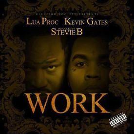 Work (Ft. Kevin Gates)