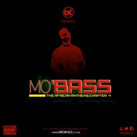 Mo'Bass Chapter 4 (THE AFRICAN ANTHEMS)