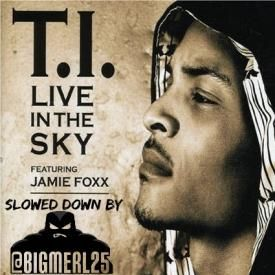 T.I. - Live in the sky (just screwed by @bigmerl25)