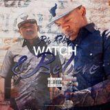 BIGROBBMUSIC - Watch & Believe  Cover Art