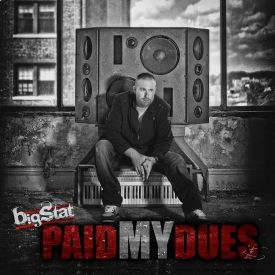 Bigstat - Paid My Dues Cover Art