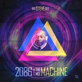 BIGSTEVEGEE - 2086 The Mix Machine Cover Art