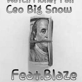 Ceo Big Snow Ft Blaze - Watch Money Fall