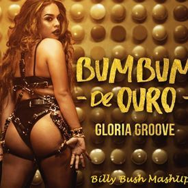 Gloria Groove - Bumbum de Ouro ( Billy Bush MashUp )